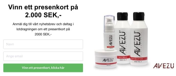 VINN ett presentkort på 2000 SEK,- Anmäl dig till Avezu.se löshår nyhetsbrev.